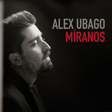 Alex Ubago - MÍRANOS - SINGLE