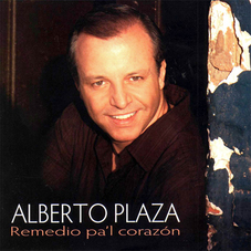 Alberto Plaza - REMEDIO PA´ L CORAZON
