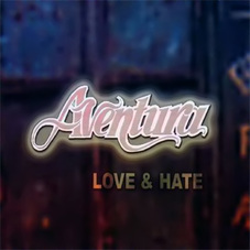 Aventura - LOVE AND HATE