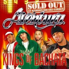 Aventura - KINGS OF BACHATA: SOLD OUT AT MADISON SQUARE GARDEN - CD 2