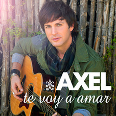 Axel - TE VOY A AMAR (SINGLE)