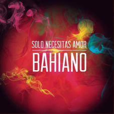Bahiano - S�LO NECESITAS AMOR - SINGLE