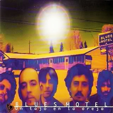 Blues Motel - UN TAJO EN LA OREJA