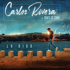 Carlos Rivera - LO DIGO - SINGLE