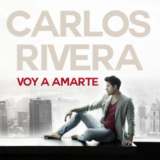 Carlos Rivera - VOY A AMARTE - SINGLE