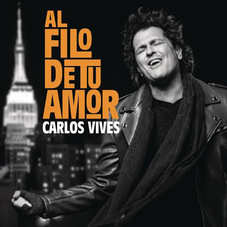 Carlos Vives - AL FILO DE TU AMOR - SINGLE
