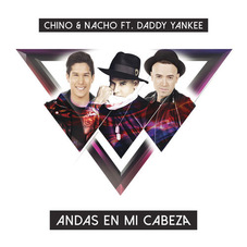 Chino Y Nacho - ANDAS EN MI CABEZA - SINGLE