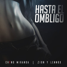 Chyno Miranda - HASTA EL OMBLIGO - SINGLE