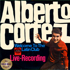 Alberto Cortez - WELCOME TO THE LATIN CLUB