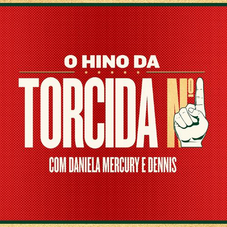 Daniela Mercury - O HINO DA TORCIDA N° 1 - SINGLE
