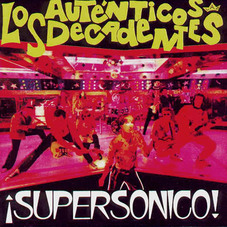Los Aut�nticos Decadentes - SUPERSONICO