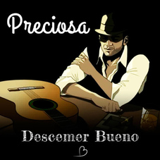 Descemer Bueno - PRECIOSA - SINGLE