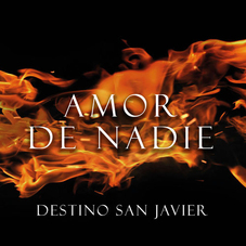 Destino San Javier - AMOR DE NADIE - SINGLE