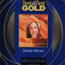 Daniela Mercury - GRANDES SUCESSOS - BEST OF THE BEST GOLD