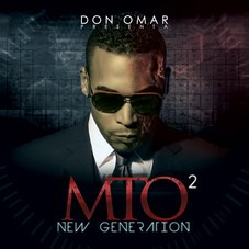 Don Omar - MTO² – NEW GENERATION