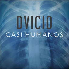 Dvicio - CASI HUMANOS - SINGLE