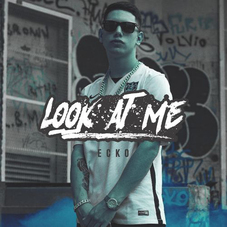 Ecko - LOOK AT ME - SINGLE