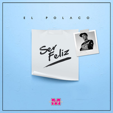 El Polaco - SER FELIZ - SINGLE