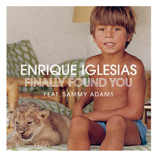 Enrique Iglesias - FINALLY FOUND YOU (FT. SAMMY ADAMS) - SINGLE