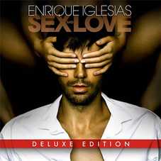 Enrique Iglesias - SEX AND LOVE - EDICIÓN DELUXE