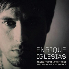 Enrique Iglesias - TONIGHT (I´M LOVIN´ YOU) (FT. LUDACRIS) - SINGLE