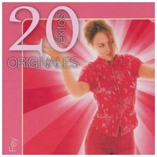 Fey - 20 EXITOS ORIGINALES
