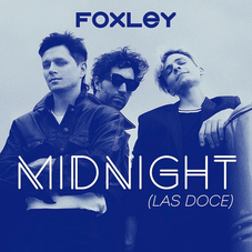 Foxley - MIDNIGHT (LAS DOCE) - SINGLE