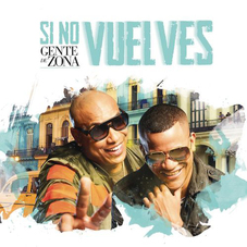 Gente de Zona - SI NO VUELVES - SINGLE
