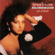 Gloria Estefan - MIAMI SOUND MACHINE - LET IT LOOSE