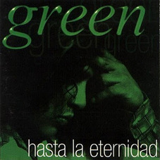 Grupo Green - HASTA LA ETERNIDAD