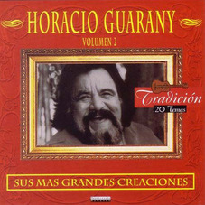 Horacio Guarany - SUS MAS GRANDES CANCIONES VOL II