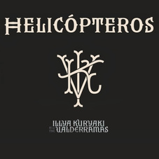 Illya Kuryaki and The Valderramas - HELICÓPTEROS - SINGLE