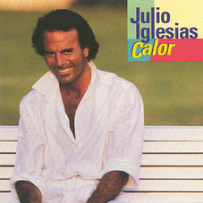 Julio Iglesias - CALOR