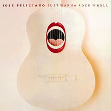 Jose Feliciano - JUST WANNA ROCK AND ROLL