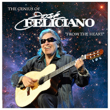Jose Feliciano - THE GENIUS OF JOSE FELICIANO - FROM THE HEART