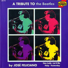 Jose Feliciano - A TRIBUTE TO THE BEATLES