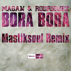 Juan Magán - BORA BORA MASTIKSOUL REMIX - SINGLE