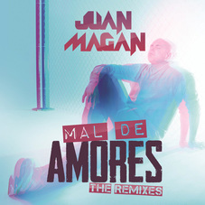 Juan Magán - MAL DE AMORES - THE REMIXES