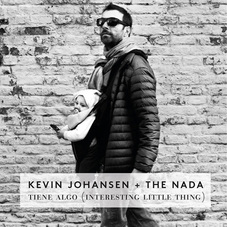 Kevin Johansen - TIENE ALGO (INTERESTING LITTLE THING) - SINGLE