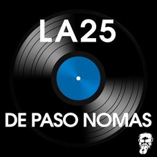 La 25 - DE PASO NOMÁS - SINGLE