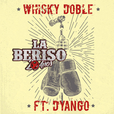 La Beriso - WHISKY DOBLE - SINGLE