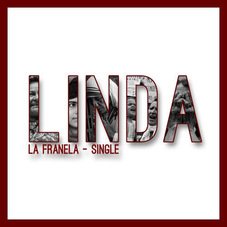 La Franela - LINDA - SINGLE