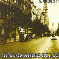 La Mississippi - BUENOS AIRES BLUES