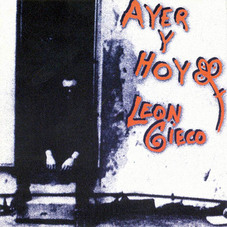 Le�n Gieco - AYER Y HOY
