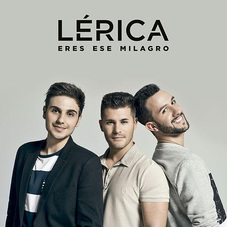 Lérica - ERES ESE MILAGRO - SINGLE