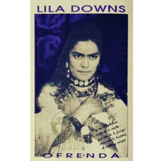 Lila Downs - OFRENDA
