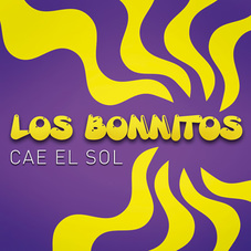 Los Bonnitos - CAE EL SOL - SINGLE