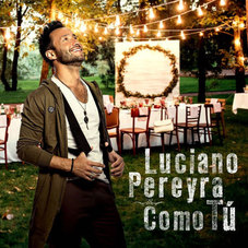 Luciano Pereyra - COMO TÚ - SINGLE