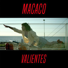 Macaco - VALIENTES - SINGLE