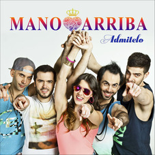 Mano Arriba - ADMÍTELO - SINGLE